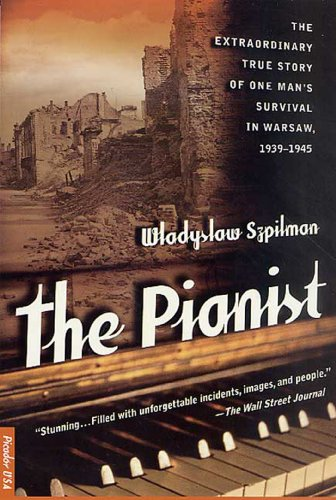 Pdf History The Pianist: The Extraordinary True Story of One Man's Survival in Warsaw, 1939-1945