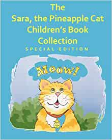 The Sara, the Pineapple Cat Children's Book Collection: Special Edition: Various, David Olin