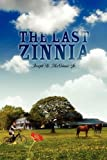 The Last Zinnia, Joseph B. Mcginnis, 143274481X