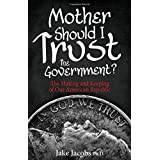Mother, Should I Trust the Government?: The Making and Keeping of Our American Republic