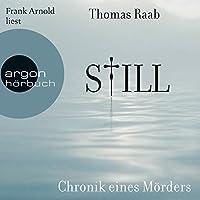 Still: Chronik eines Mörders Hörbuch von Thomas Raab Gesprochen von: Frank Arnold