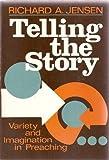 Telling the Story, Richard A. Jensen, 0806617667