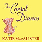 The Corset Diaries | Katie MacAlister