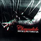 Don'T Be Scared, It's About Life by Chrysalide (2012-11-02)
