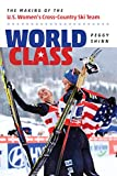 World Class: The Making of the U.S. Women's Cross-Country Ski Team
