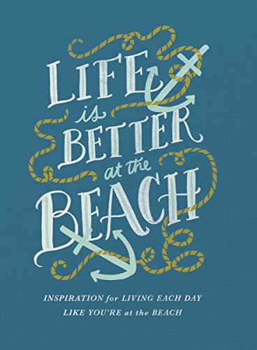 Life Is Better At The Beach Inspirational Rules For Living Each Day