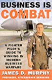 Business Is Combat, James D. Murphy, 0060393254