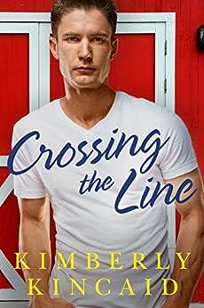 Crossing the Line (The Cross Creek Series Book 2) by [Kincaid, Kimberly]