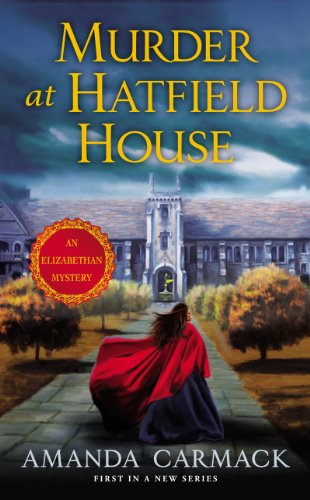 Murder at Hatfield House: An Elizabethan Mystery
