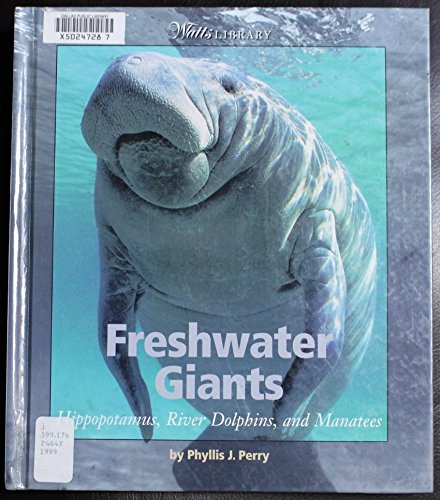 Freshwater Giants: Hippopotamus, River Dolphins, and Manatees (Watts Library: Animals)