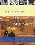 A Fun Course in Beginning Radionics: Miracles in the palms of your hands (Mastering Radionics Series) (Volume 1)
