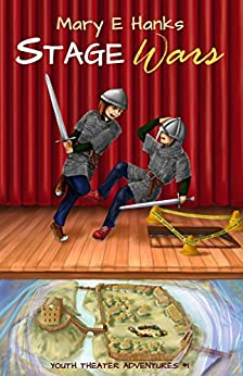 Stage Wars (Youth Theater Adventures Book 1) by [Hanks, Mary E.]
