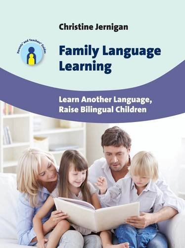 Family Language Learning: Learn Another Language, Raise Bilingual Children (Parents' and Teachers' Guides) by Multilingual Matters