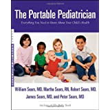 The Portable Pediatrician: Everything You Need to Know About Your Child's Health