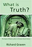 What Is Truth?, Richard Graven, 1414103549