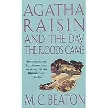 Agatha Raisin and the Day the Floods Came: An Agatha Raisin Mystery (Agatha Raisin Mysteries)