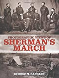 Photographic Views of Sherman's March, George N. Barnard, 0486234452