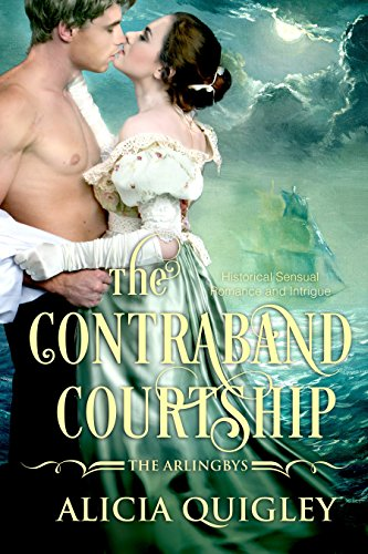 The Contraband Courtship (The Arlingbys Book 2) by [Quigley, Alicia]
