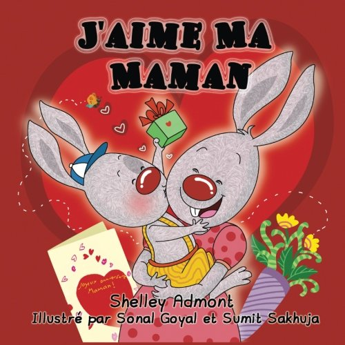 Livres pour enfants: J'aime Ma Maman (I Love My Mom-French Edition): French children's books (French Bedtime Collection)