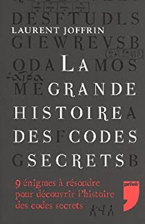 La grande histoire des codes secrets. Du code de César à la machine Enigma par Joffrin