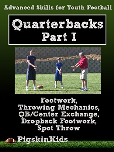 Advanced Skills for Youth Football: Quarterbacks Part 1 ()