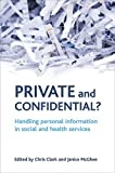 img - for Private and Confidential?: Handling Personal Information in the Social and Health Services book / textbook / text book