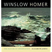 Winslow Homer: The Nature of Observation