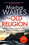 """The Old Religion - Dark and Chillingly Atmospheric. Perfect for fans of Peter May"" av Martyn Waites"