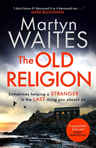 """""""The Old Religion - Dark and Chillingly Atmospheric. Perfect for fans of Peter May"""" av Martyn Waites"""