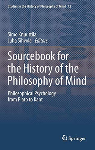 Sourcebook for the History of the Philosophy of Mind: Philosophical Psychology from Plato to Kant (Studies in the Histor
