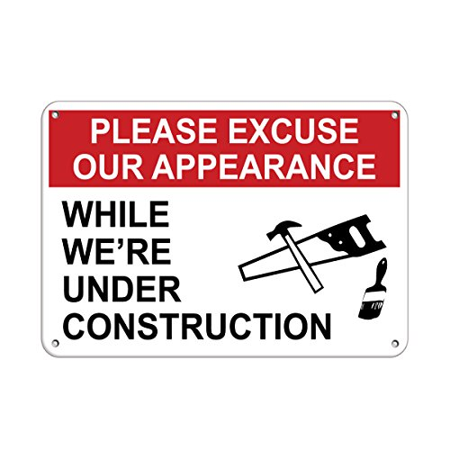 Please Excuse Our Appearance While We'Re Under Construction Aluminum METAL Sign 24 in x 18 in from Fastasticdeals