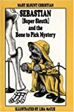 Sebastian (Super Sleuth) and the Bone to Pick Mystery, Mary Blount Christian, 0027184404