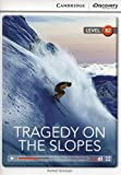 Tragedy on the Slopes Upper Intermediate Book with Online Access (Cambridge Discovery Interactive Readers)