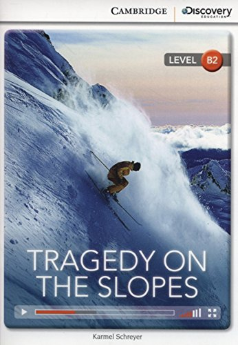 Tragedy on the Slopes Upper Intermediate Book with Online Access (Cambridge Discovery Interactive Readers) by Cambridge Discovery Education