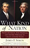 What Kind of Nation, James F. Simon, 0684848716