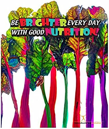 Amazon Com Rainbow Chard Be Brighter Every Day With Good Nutrition 18 X 24 Laminated Nutrition Poster Office Products