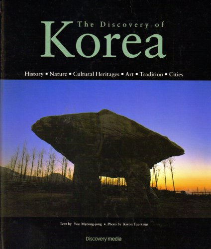 Read Online The Discovery of Korea: History-Nature-Cultural Heritages-Art-Tradition-Cities pdf