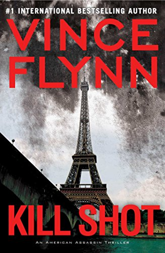 Kill Shot: An American Assassin Thriller (The Mitch Rapp Prequel Series Book 2) (Vince Flynn Best Sellers)