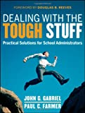 Dealing with the Tough Stuff, John Gabriel and Paul Farmer, 1118132947