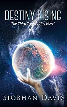Destiny Rising (True Calling Book 5) by [Davis, Siobhan]