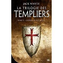 L'Honneur des Justes: La Trilogie des Templiers, T2 (French Edition)