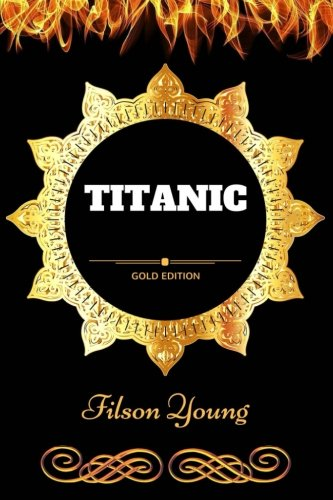 Titanic: By Filson Young - Illustrated pdf