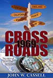 Front cover for the book Crossroads: 1969 by John W. Cassell