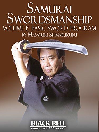 - Samurai Swordsmanship Vol. 1: Basic Sword Program by Masayuki Shimabukuro