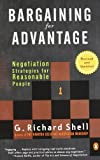 img - for Bargaining for Advantage: Negotiation Strategies for Reasonable People 2nd Edition Revised by Shell, G. Richard (2006) Paperback book / textbook / text book