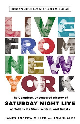 Live From New York: The Complete, Uncensored History of Saturday Night Live as Told by Its Stars, Writers, and Guests by James Andrew Miller (2014-09-09)