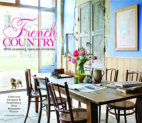 Pdf Home French Country: Collected & Timeless Charm