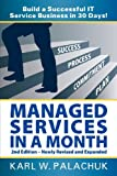img - for Managed Services in a Month - Build a Successful It Service Business in 30 Days - 2nd Ed. book / textbook / text book