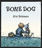 Bone Dog, Eric Rohmann, 1596431504