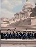 American Government : Origins, Institutions and Public Policy, Ceaser, James W., 0787297097